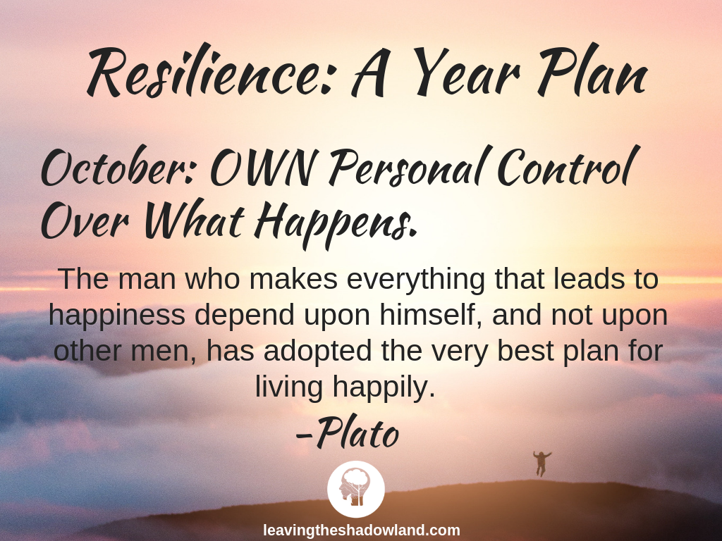 Resilience Plan for October: OWN Control Over What Happens.
